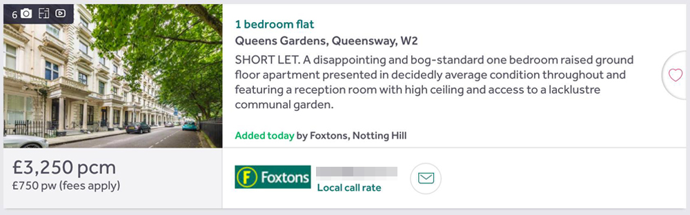 An estate agent listing with altered text. It says '1 bedroom flat. SHORT LET. A disappointing and bog-standard one bedroom raised ground floor apartment presented in decidedly average condition throughout and featuring room with high ceiling and access to a lacklustre communal garden.'